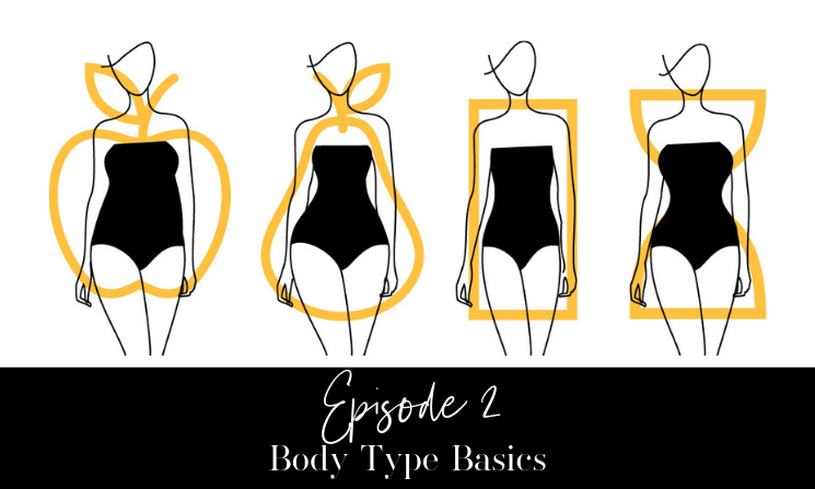 Ep. 02 Body Type Basics