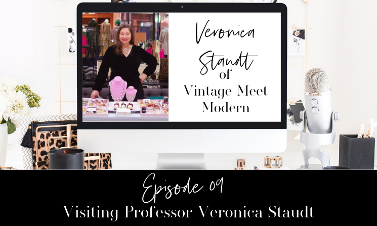 Ep. 09 Veronica Staudt of Vintage Meet Modern