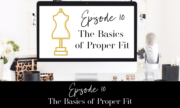 Ep 10 Basics of Proper Fit