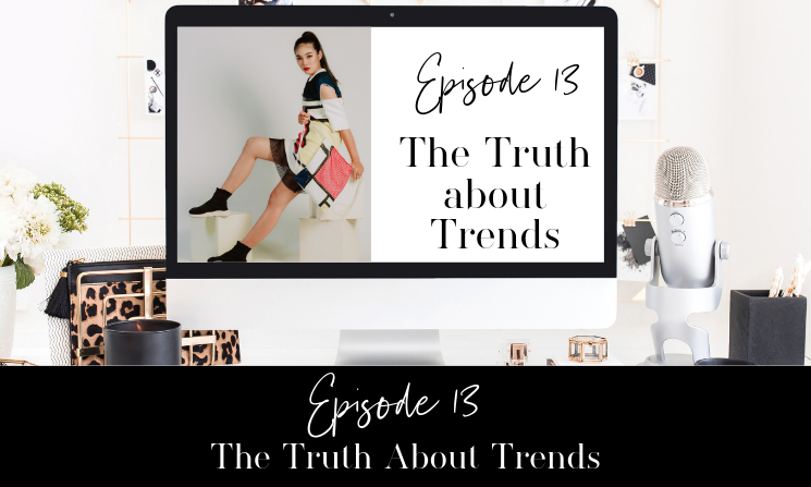 Ep. 13 The Truth About Trends