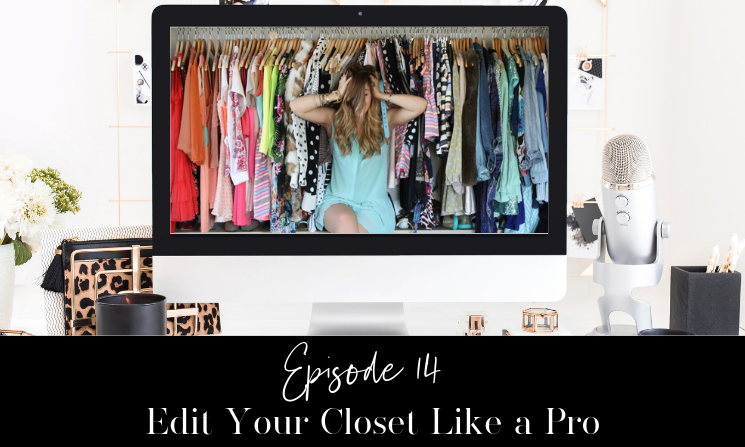 Ep. 14 Edit Your Closet Like a Pro