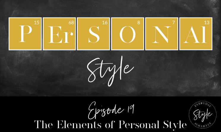 Ep 19 The Five Elements of  Personal Style