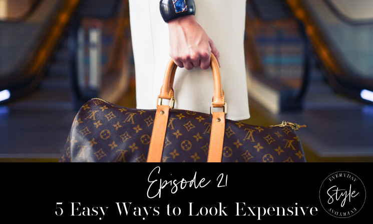 5 Easy Ways to Look More Expensive