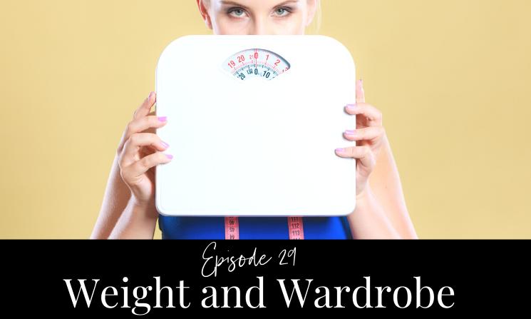 Episode 29 Weight and Wardrobe