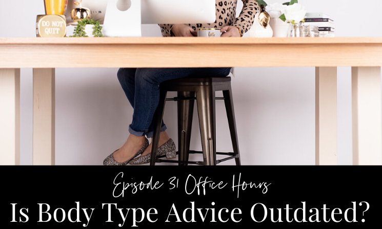 Ep 31  Office Hours Is Body Type Advice Outdated?