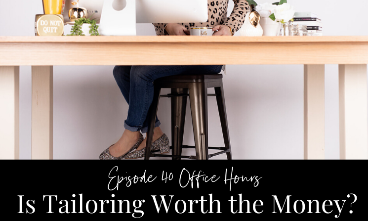 Ep 40 Office Hours Is Tailoring Worth the Money?