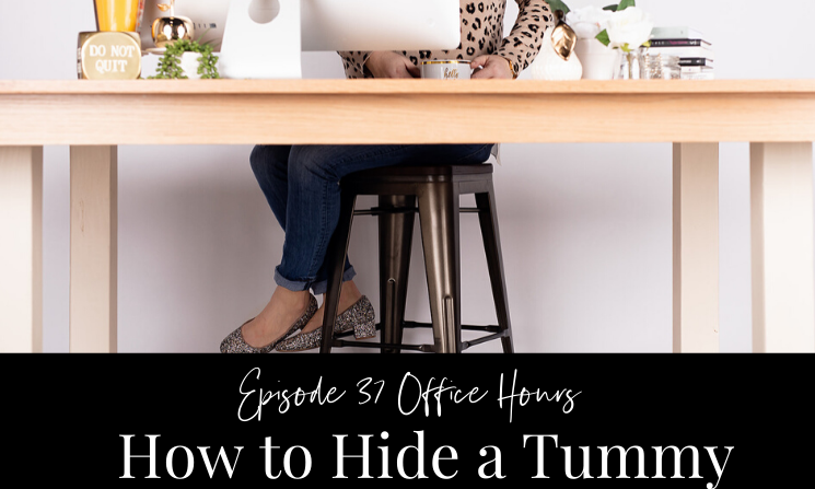 Ep 37 Office Hours How to Hide a Tummy