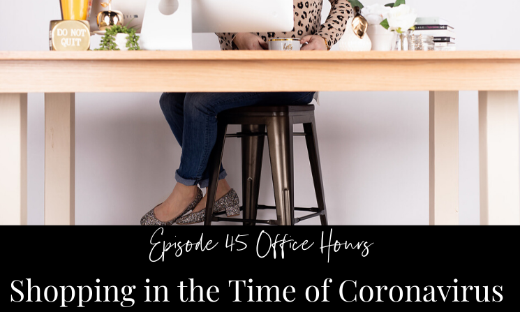Ep 45 Office Hours Shopping in the Time of Coronavirus