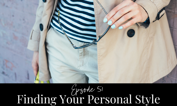 Ep 51 Finding Your Personal Style