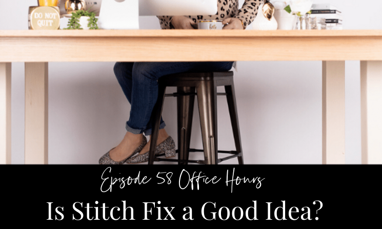 Ep 58 Office Hours Is Stitch Fix a Good Idea?
