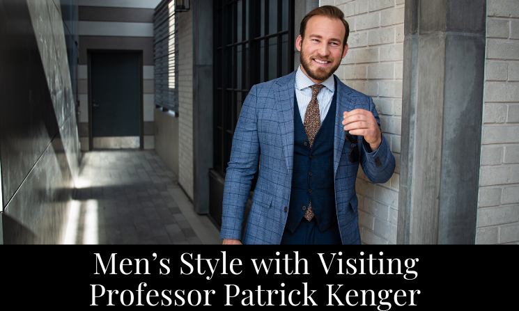 Men's Style with Visiting Professor Patrick Kenger