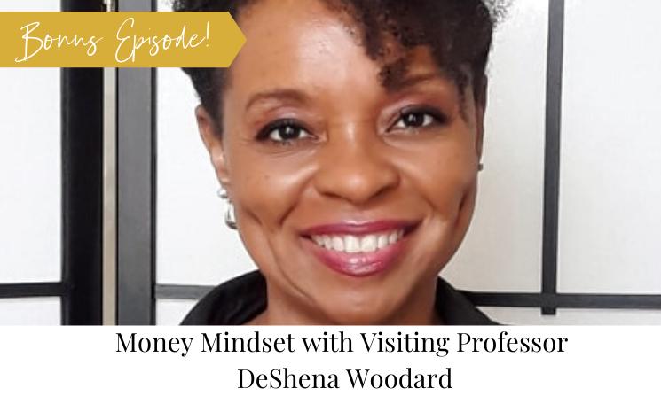 Money Mindset with DeShena Woodard