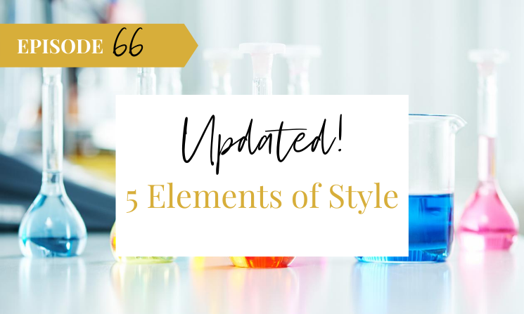 Ep 66 UPDATED! The 5 Elements of Style