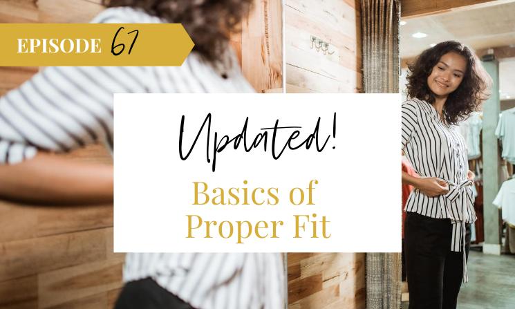 Ep 67 UPDATED! Basics of Proper Fit