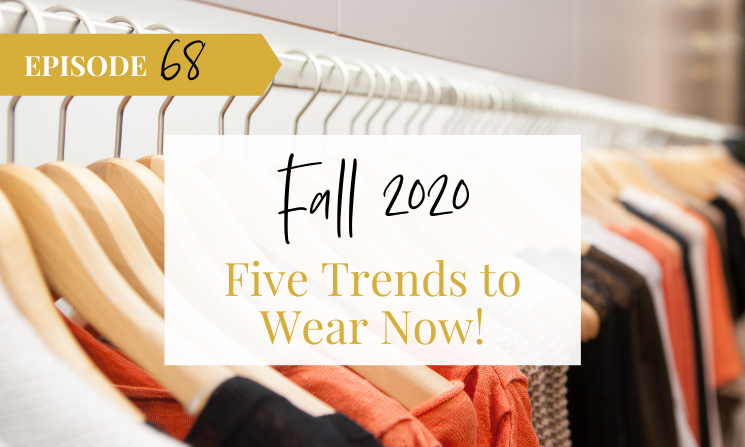 Ep 68 Fall 2020 Trends