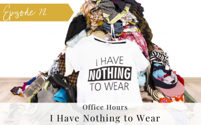 Ep 72 I Have Nothing to Wear