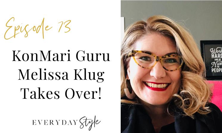 Ep 73 KonMari Guru Melissa Klug Takes Over