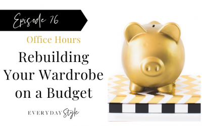Ep 76 Rebuilding Your Wardrobe on a Budget