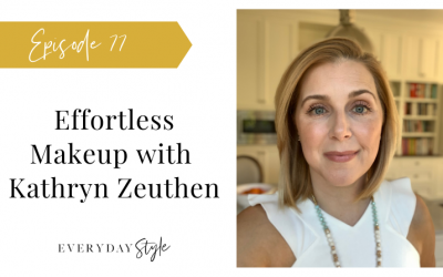 Ep 77 Effortless Makeup with Kathryn Zeuthen
