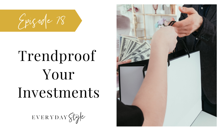 Ep 78 Trendproof Your Investments