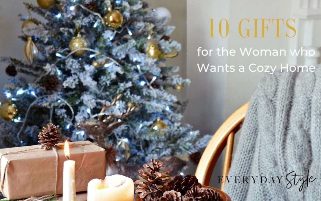 10 Gifts for the Woman Who Wants a Cozy Home