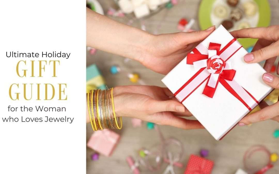 Ultimate Gift Guide for the Woman who Loves Jewelry