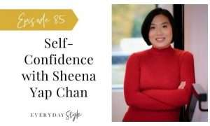 Self Confidence with Sheena Yap Chan
