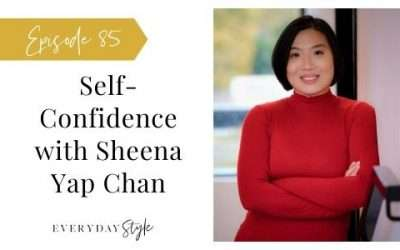 Ep 85 Self-Confidence with Sheena Yap Chan