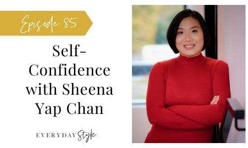 Ep 85 Self-Confidence with Sheena Yap Chan