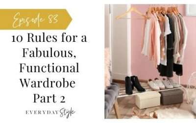 Ep 83 10 Rules for a Fabulous, Functional Wardrobe Pt 2