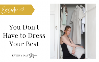 You Don't Have to Dress Your Best