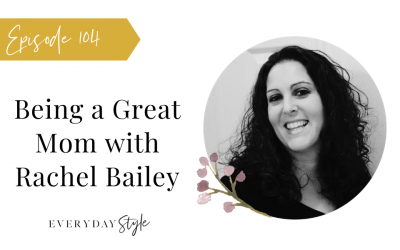 Being a Great Mom with Rachel Bailey