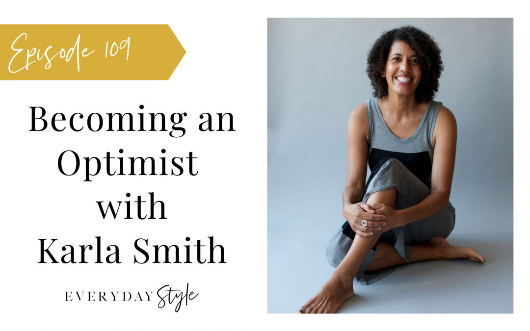 Becoming an Optimist with Karla Smith