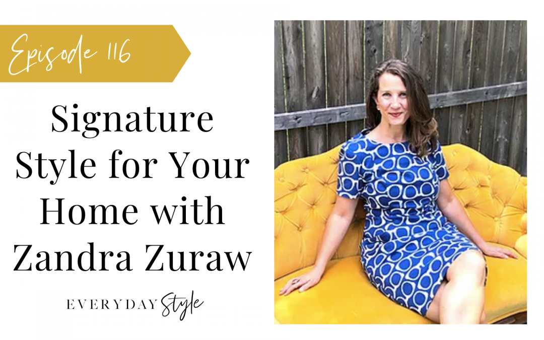Signature Style for Your Home with Zandra Zuraw