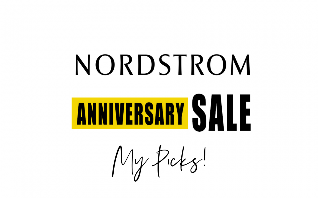 Nordstrom Anniversary Sale 2021- My Picks!