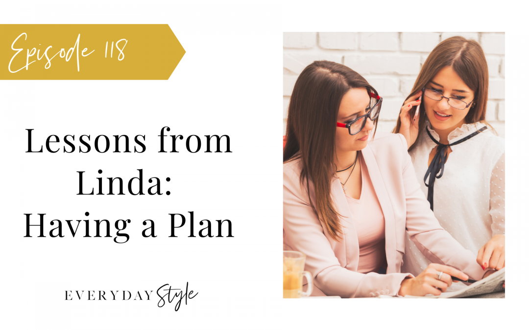 Lessons from Linda – Having a Plan