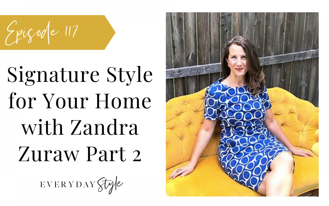 Signature Style for Your Home with Zandra Zuraw Part 2